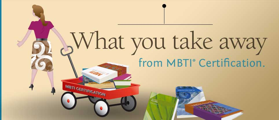 What you take away from the MBTI® Certification Training Program